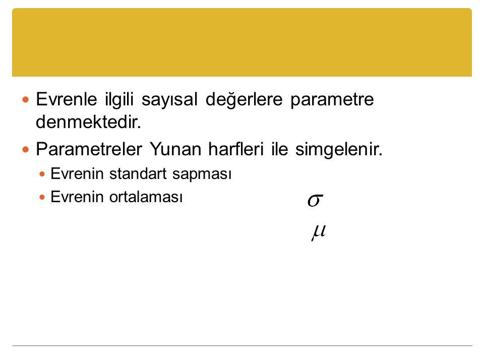 Evrenle ilgili sayısal değerlere parametre denmektedir.