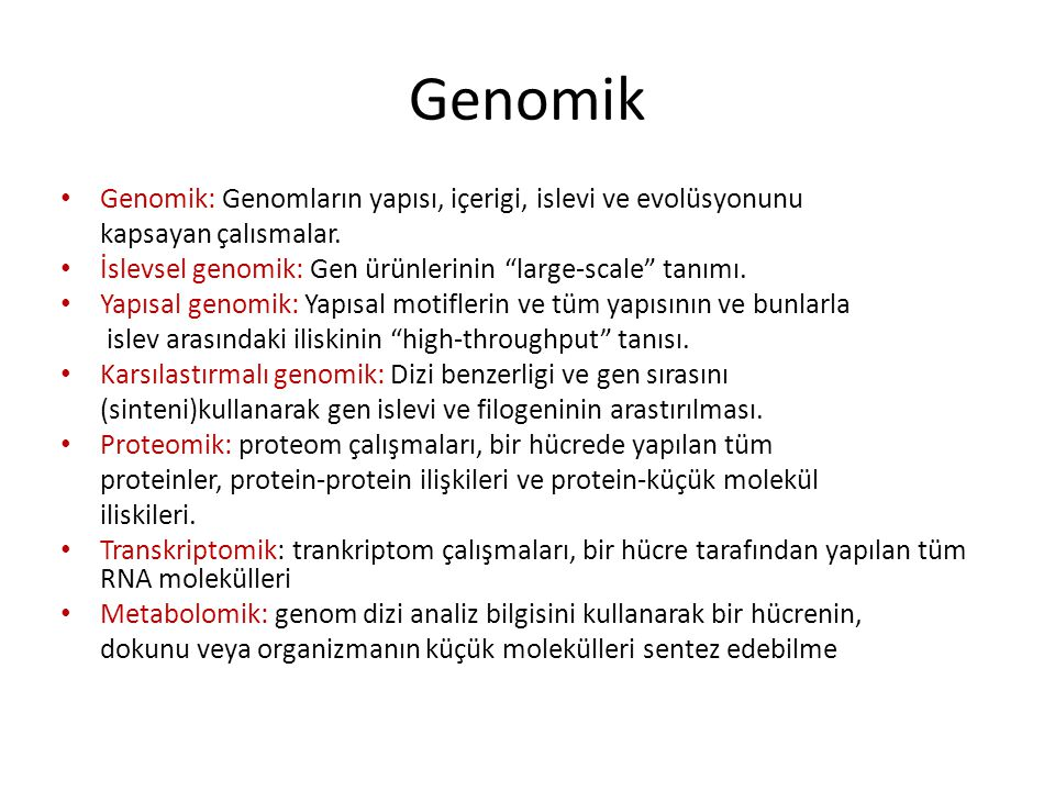 Genomik Genomik: Genomların yapısı, içerigi, islevi ve evolüsyonunu