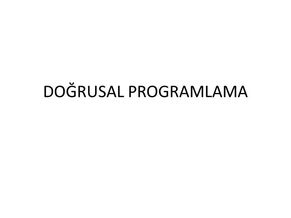 DOĞRUSAL PROGRAMLAMA