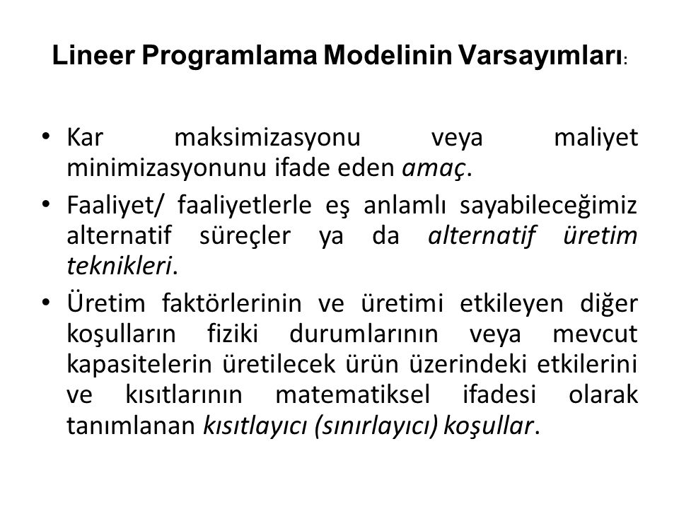 Lineer Programlama Modelinin Varsayımları: