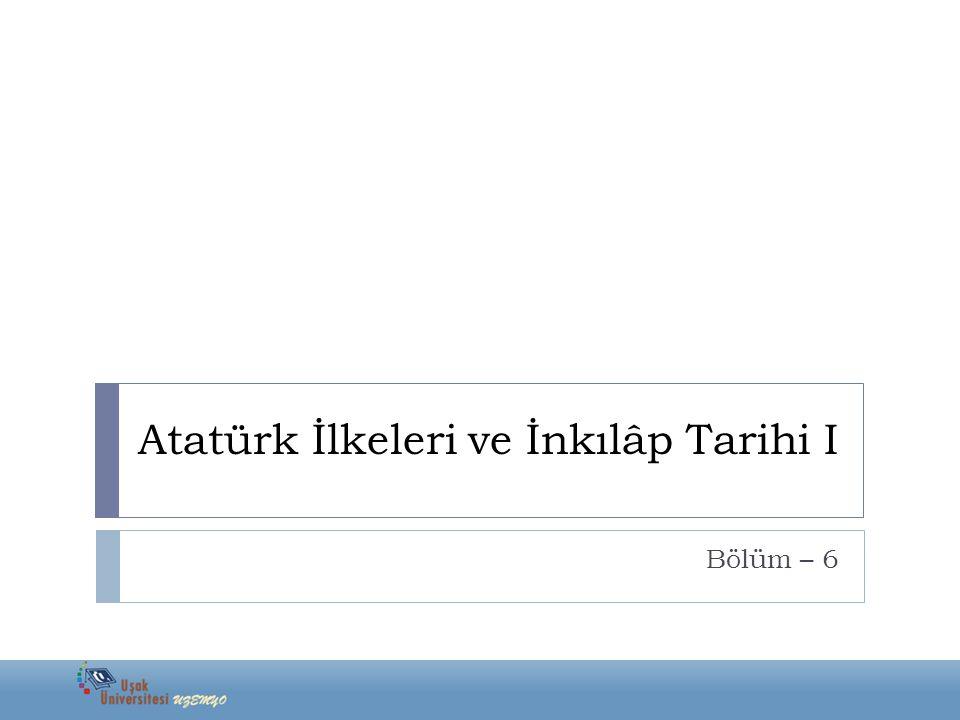 Atatürk İlkeleri ve İnkılâp Tarihi I