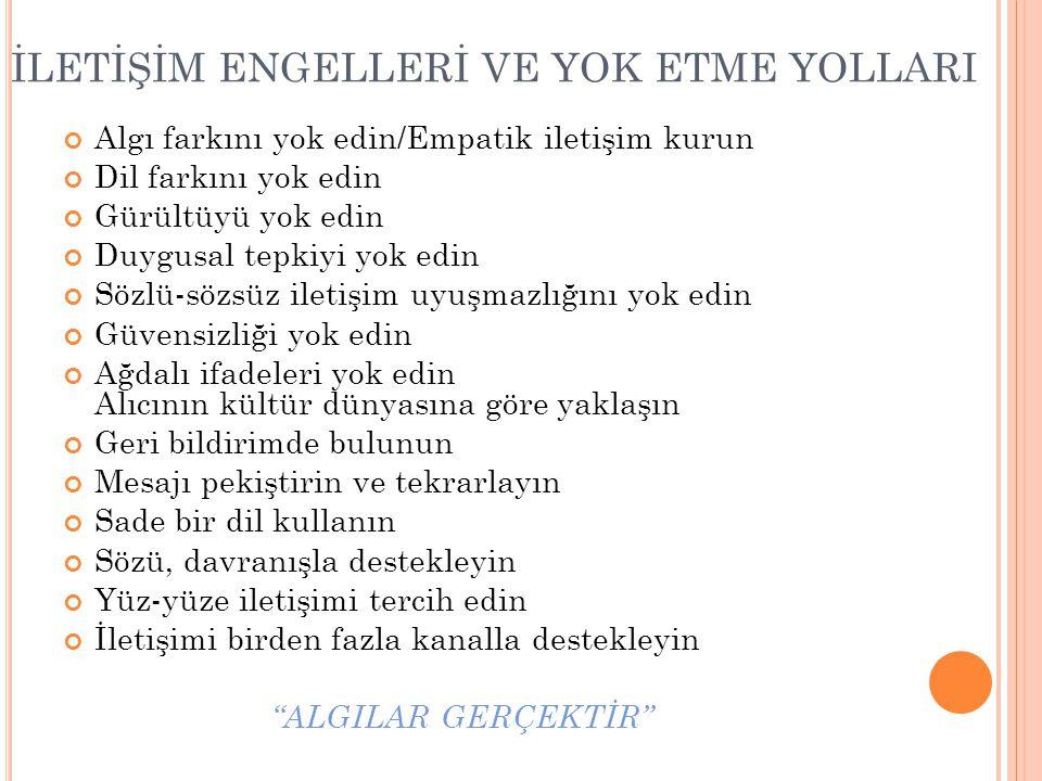 İLETİŞİM ENGELLERİ VE YOK ETME YOLLARI