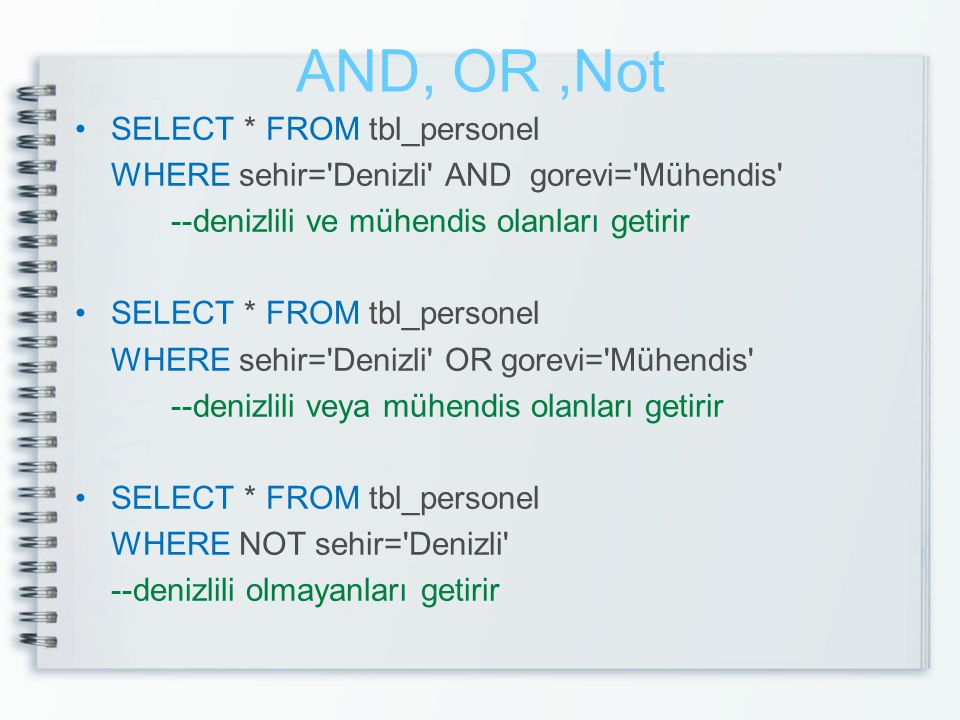 AND, OR ,Not SELECT * FROM tbl_personel