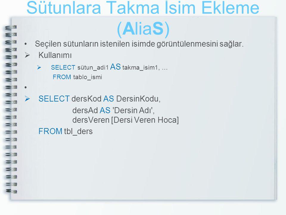 Sütunlara Takma İsim Ekleme (AliaS)