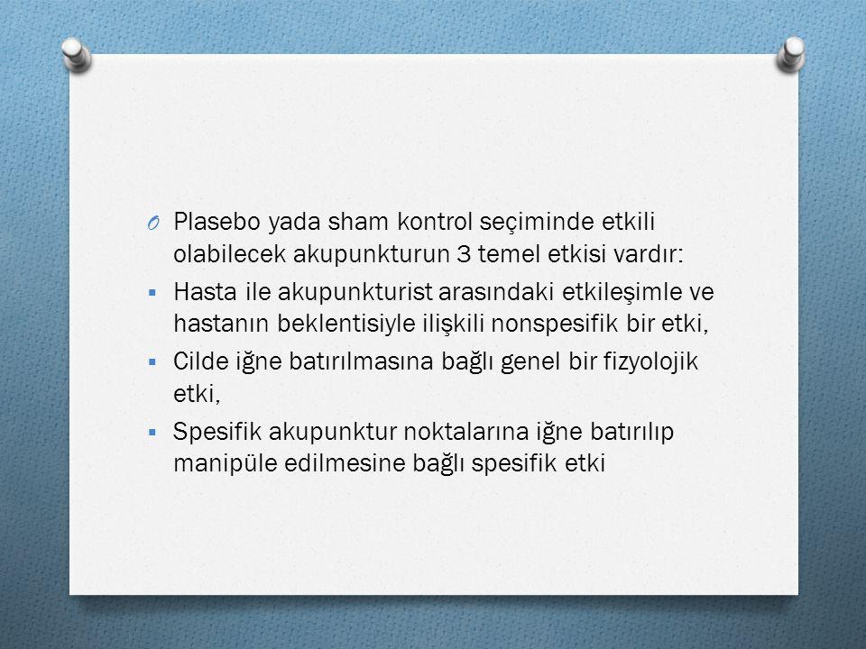 Plasebo yada sham kontrol seçiminde etkili olabilecek akupunkturun 3 temel etkisi vardır: