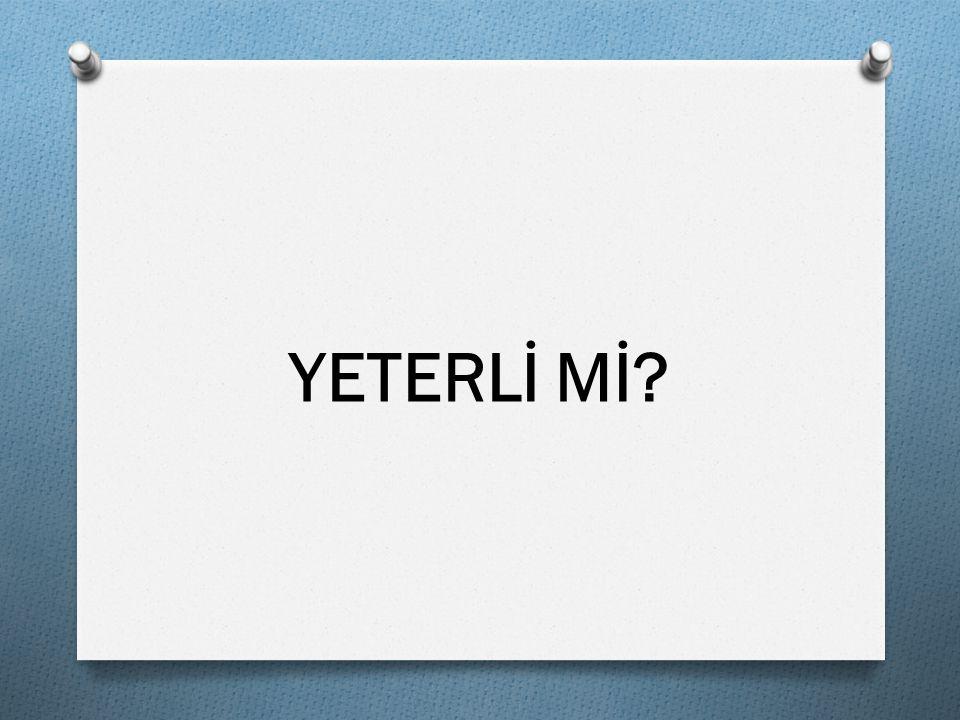 YETERLİ Mİ
