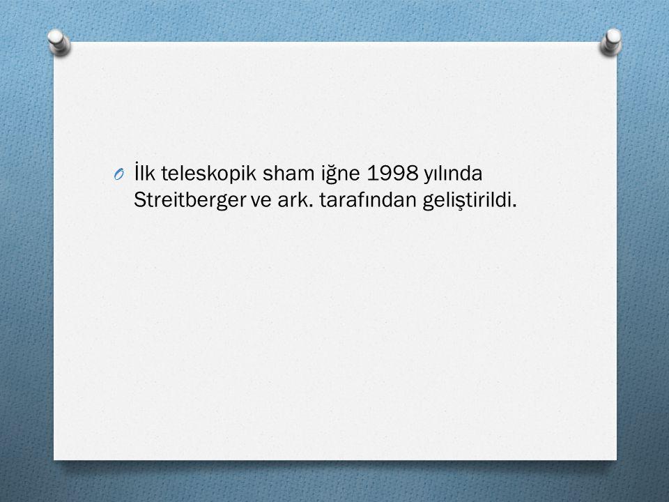 İlk teleskopik sham iğne 1998 yılında Streitberger ve ark