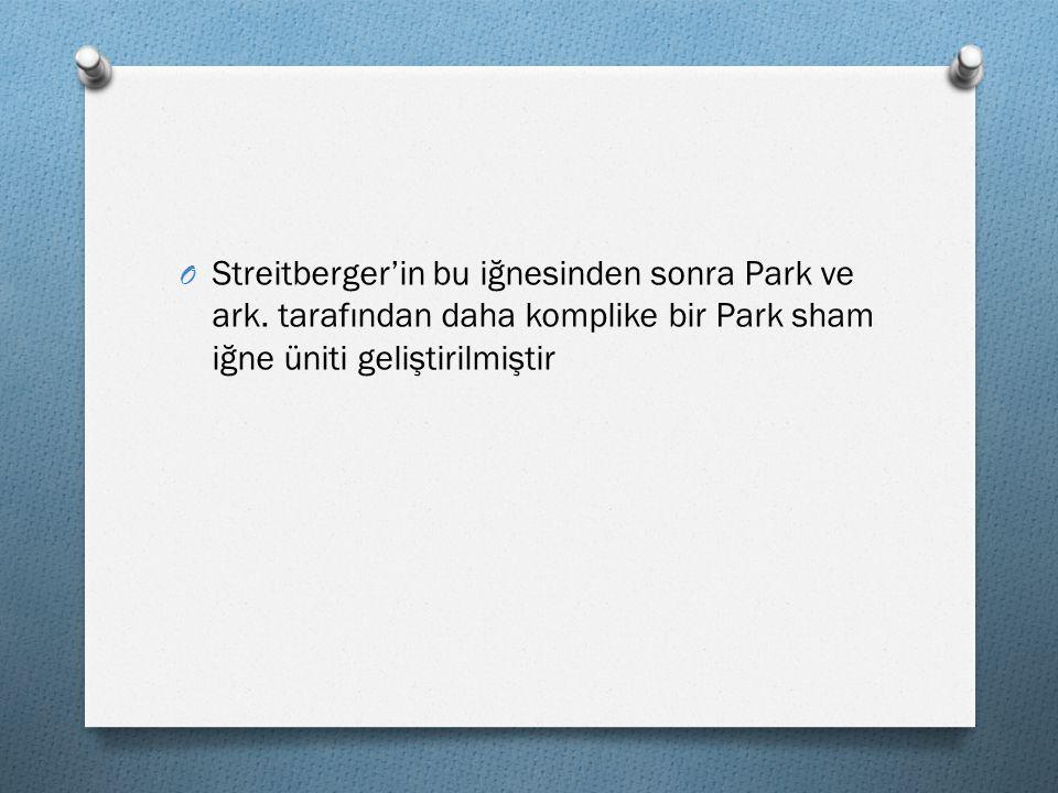 Streitberger'in bu iğnesinden sonra Park ve ark