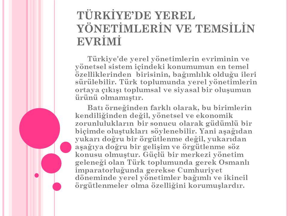 TÜRKİYE'DE YEREL YÖNETİMLERİN VE TEMSİLİN EVRİMİ