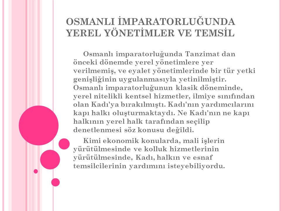 OSMANLI İMPARATORLUĞUNDA YEREL YÖNETİMLER VE TEMSİL