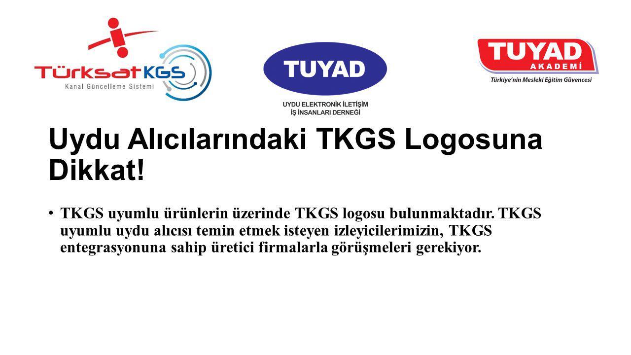 Uydu Alıcılarındaki TKGS Logosuna Dikkat!