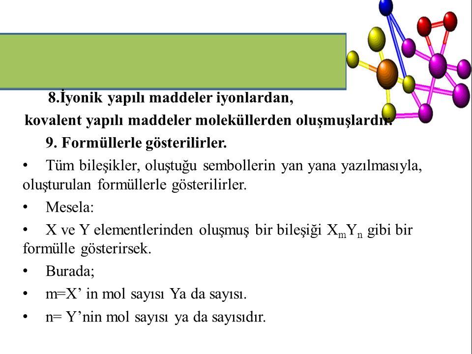 8.İyonik yapılı maddeler iyonlardan,