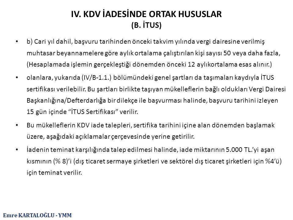 IV. KDV İADESİNDE ORTAK HUSUSLAR (B. İTUS)
