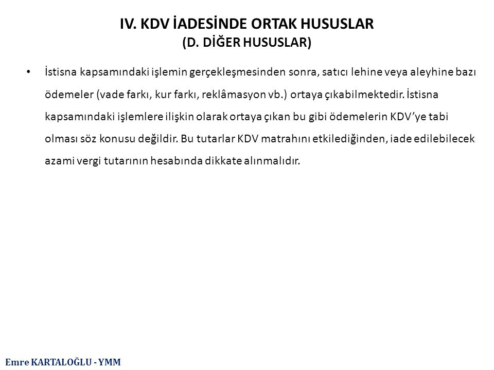 IV. KDV İADESİNDE ORTAK HUSUSLAR (D. DİĞER HUSUSLAR)