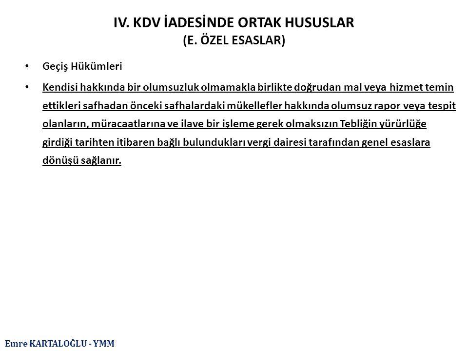 IV. KDV İADESİNDE ORTAK HUSUSLAR (E. ÖZEL ESASLAR)