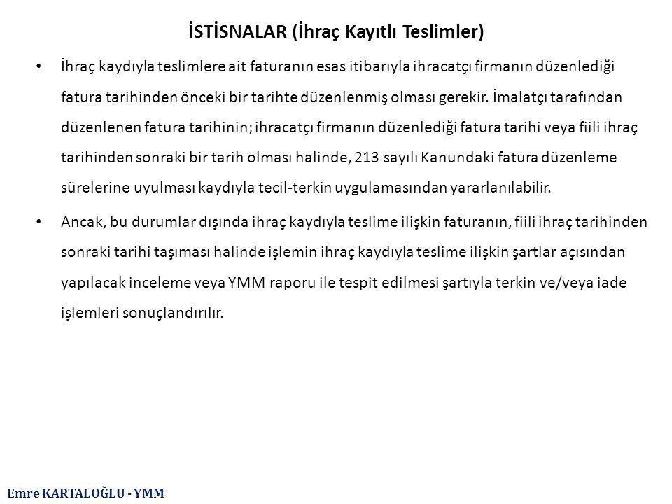 İSTİSNALAR (İhraç Kayıtlı Teslimler)
