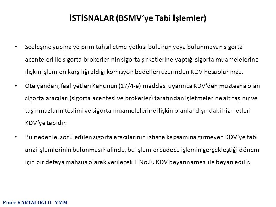 İSTİSNALAR (BSMV'ye Tabi İşlemler)