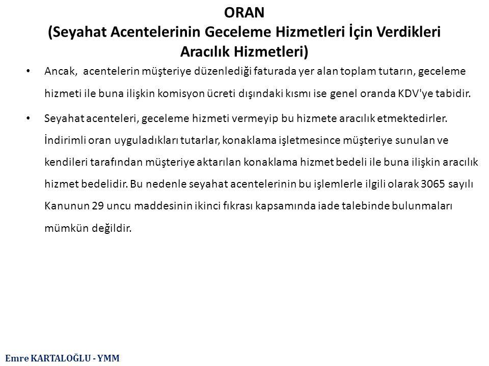 ORAN (Seyahat Acentelerinin Geceleme Hizmetleri İçin Verdikleri Aracılık Hizmetleri)