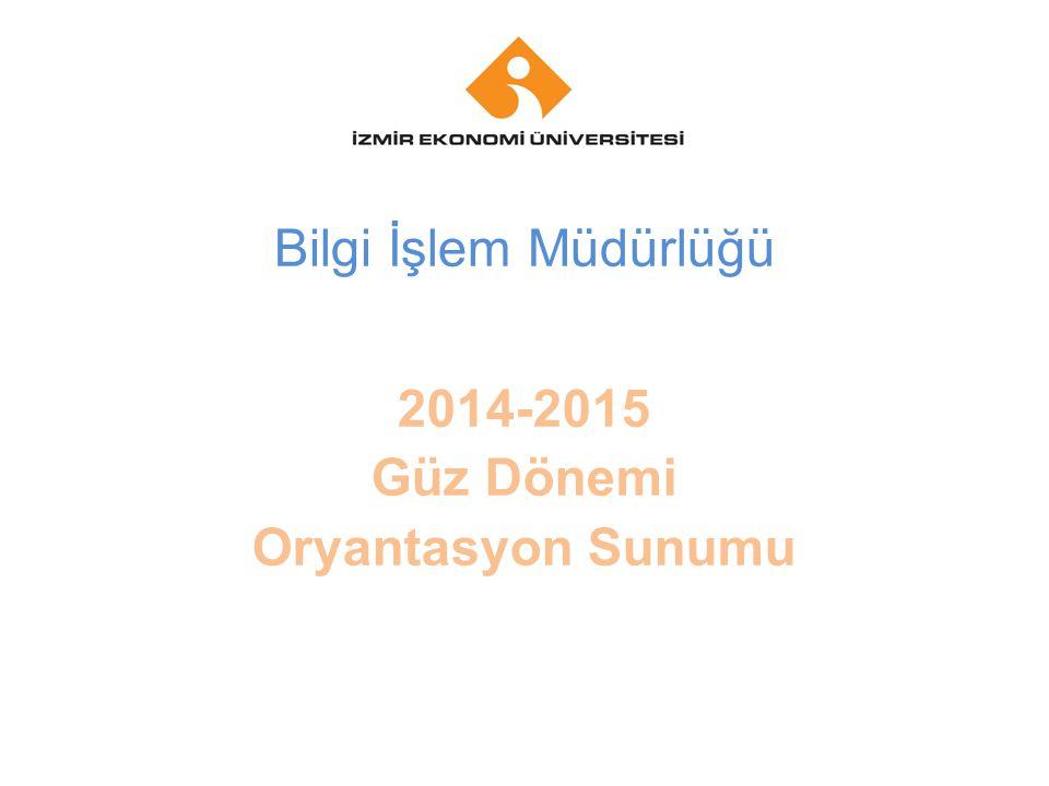 Bilgi İşlem Müdürlüğü 2014-2015 Güz Dönemi Oryantasyon Sunumu