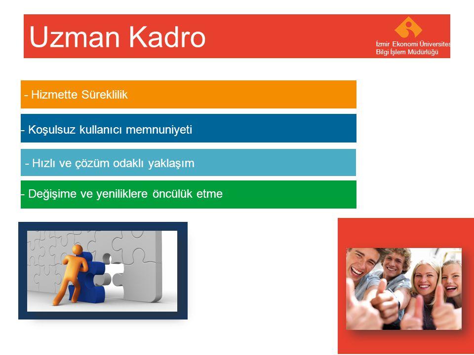 Uzman Kadro - Hizmette Süreklilik - Koşulsuz kullanıcı memnuniyeti