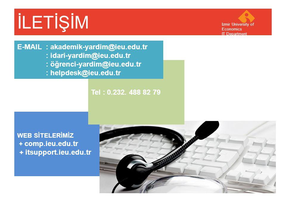 İLETİŞİM E-MAIL : akademik-yardim@ieu.edu.tr : idari-yardim@ieu.edu.tr