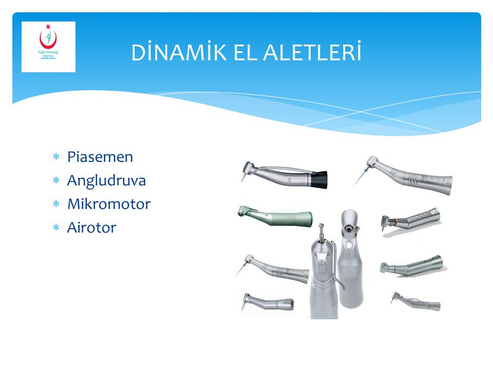 DİNAMİK EL ALETLERİ Piasemen Angludruva Mikromotor Airotor