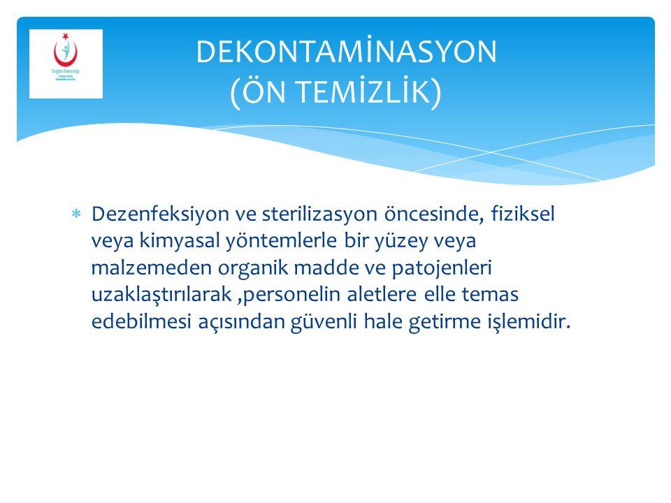DEKONTAMİNASYON (ÖN TEMİZLİK)