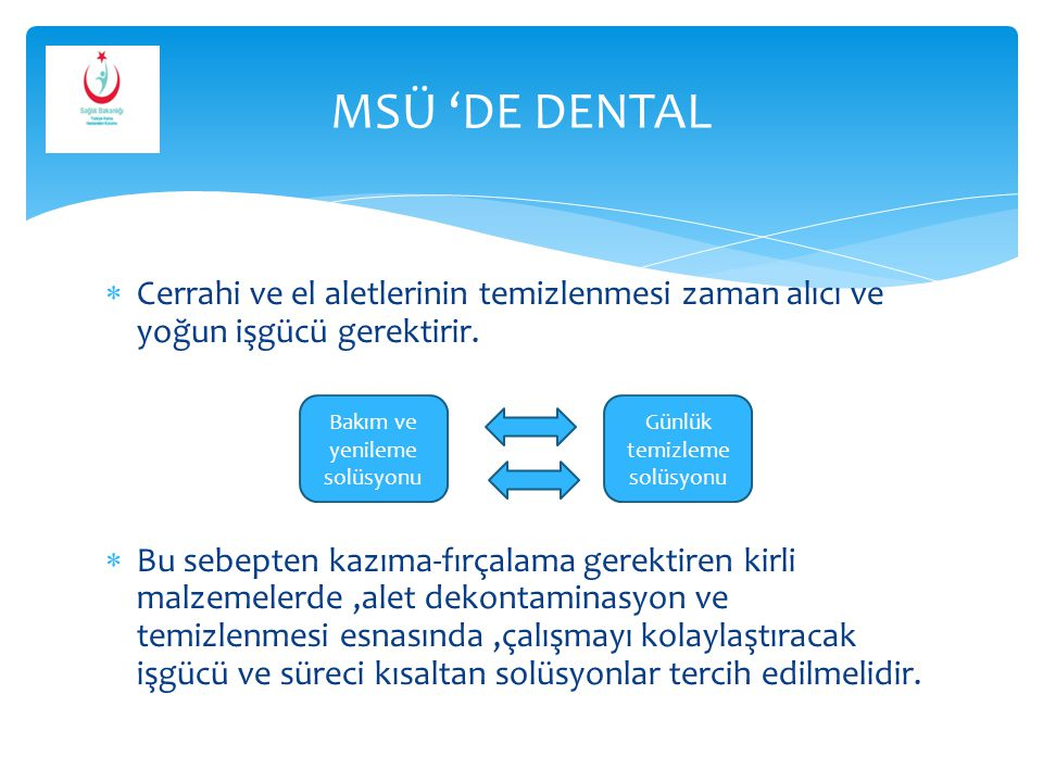 MSÜ 'DE DENTAL Cerrahi ve el aletlerinin temizlenmesi zaman alıcı ve yoğun işgücü gerektirir.