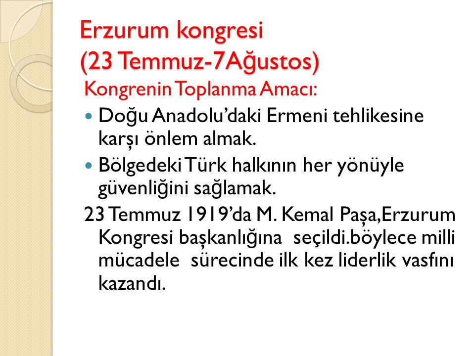 Erzurum kongresi (23 Temmuz-7Ağustos)