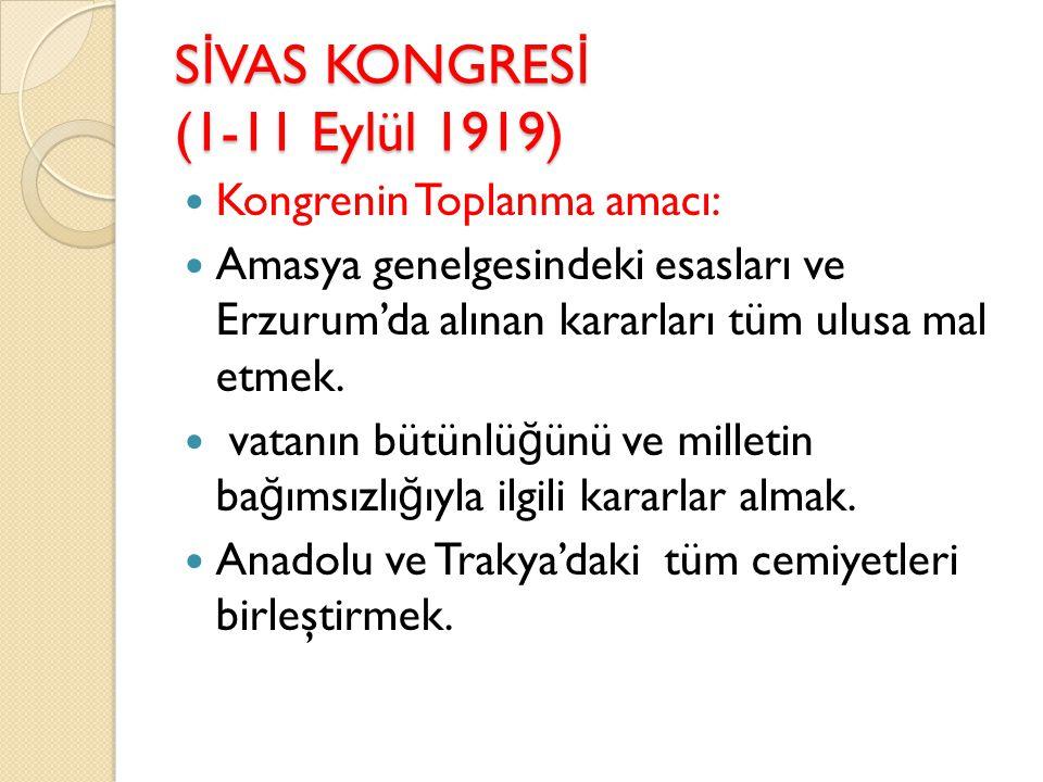 SİVAS KONGRESİ (1-11 Eylül 1919)