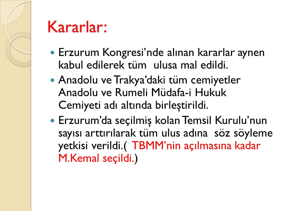 Kararlar: Erzurum Kongresi'nde alınan kararlar aynen kabul edilerek tüm ulusa mal edildi.