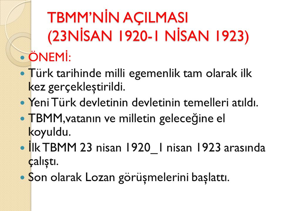 TBMM'NİN AÇILMASI (23NİSAN 1920-1 NİSAN 1923)