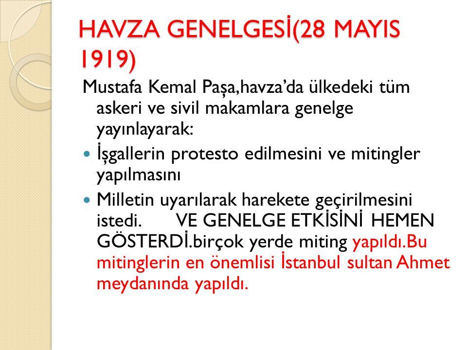 HAVZA GENELGESİ(28 MAYIS 1919)