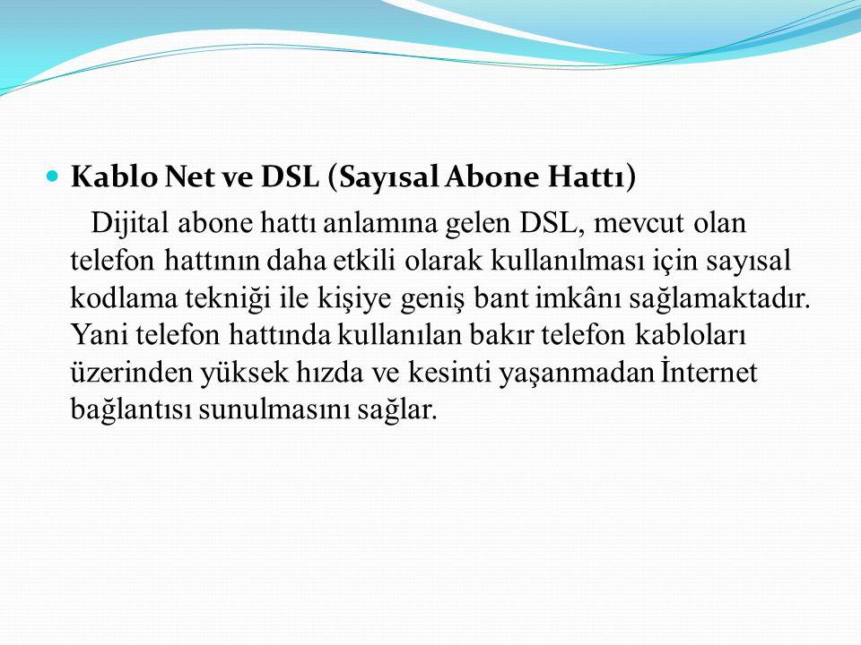 Kablo Net ve DSL (Sayısal Abone Hattı)