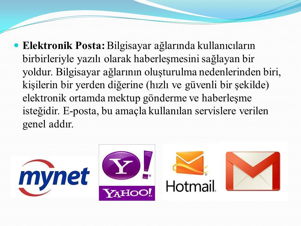 Elektronik Posta: Bilgisayar ağlarında kullanıcıların birbirleriyle yazılı olarak haberleşmesini sağlayan bir yoldur.