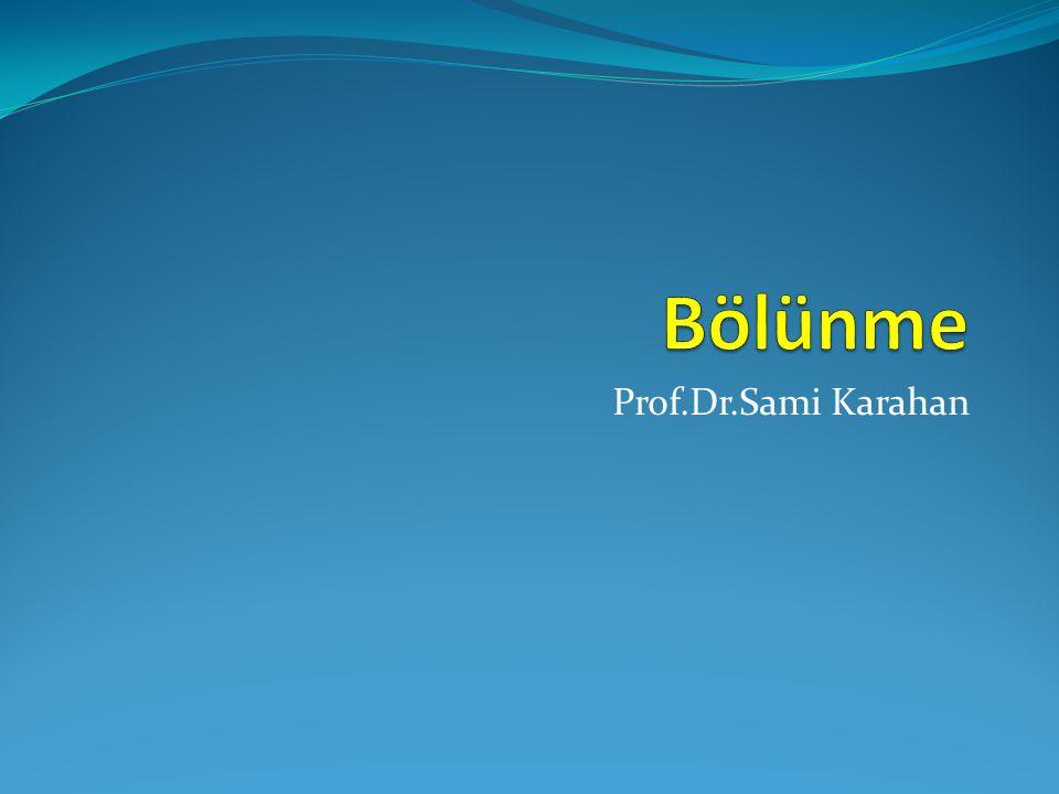 Bölünme Prof.Dr.Sami Karahan