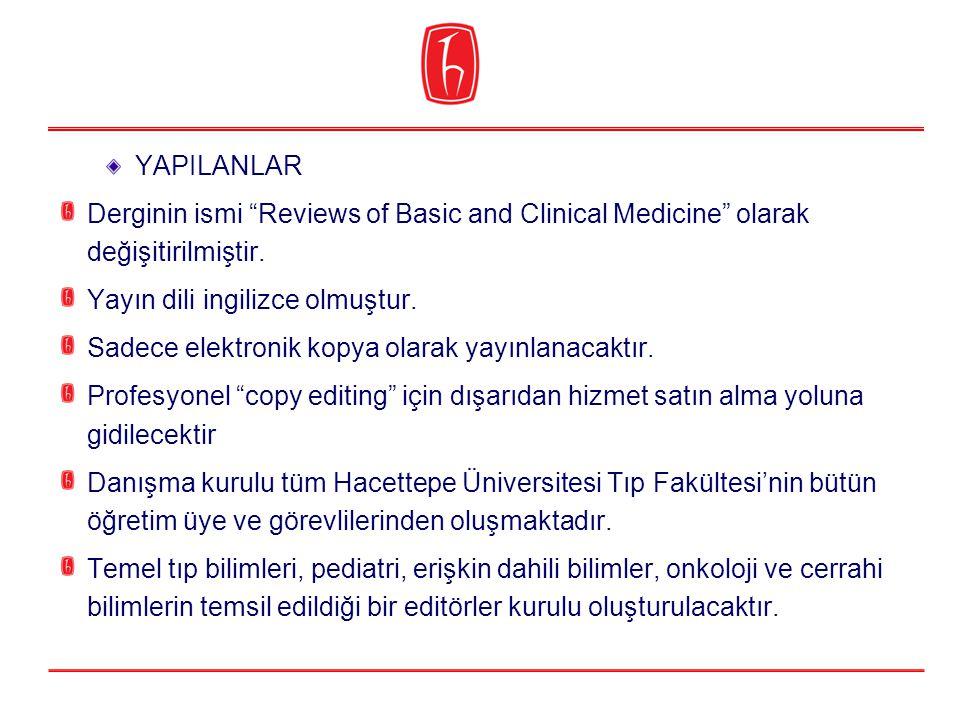 YAPILANLAR Derginin ismi Reviews of Basic and Clinical Medicine olarak değişitirilmiştir. Yayın dili ingilizce olmuştur.