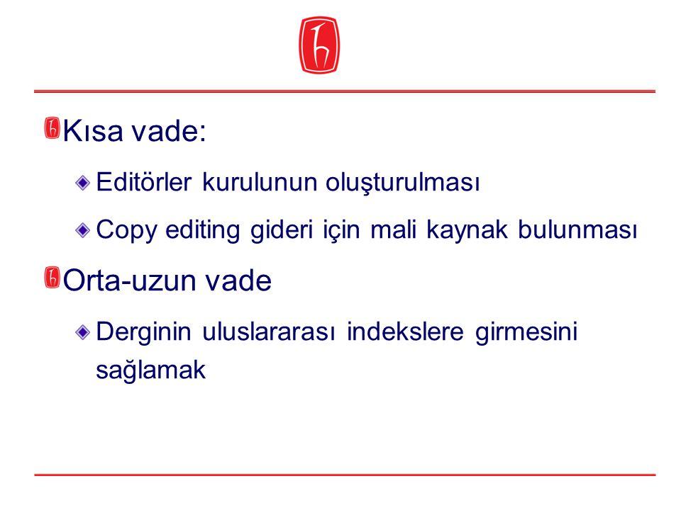 Kısa vade: Orta-uzun vade Editörler kurulunun oluşturulması