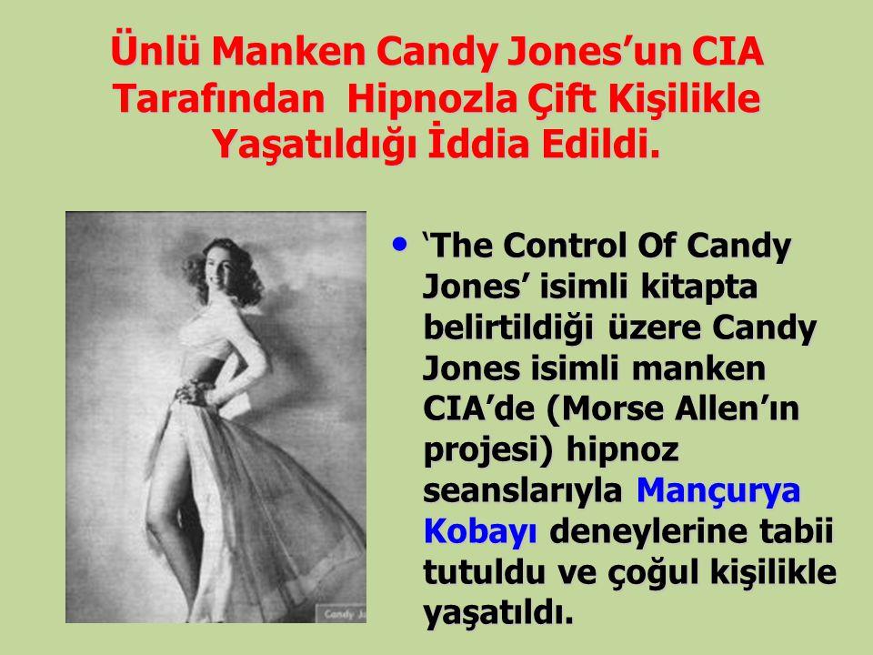 Ünlü Manken Candy Jones'un CIA Tarafından Hipnozla Çift Kişilikle Yaşatıldığı İddia Edildi.