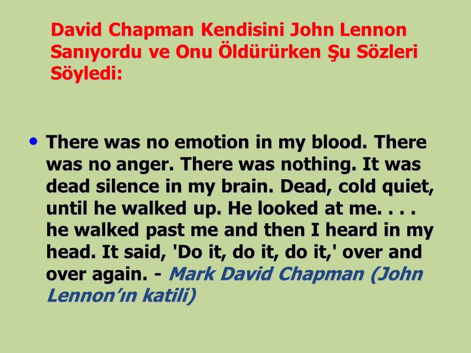 David Chapman Kendisini John Lennon Sanıyordu ve Onu Öldürürken Şu Sözleri Söyledi: