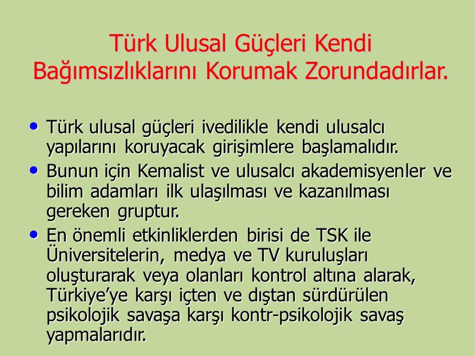 Türk Ulusal Güçleri Kendi Bağımsızlıklarını Korumak Zorundadırlar.