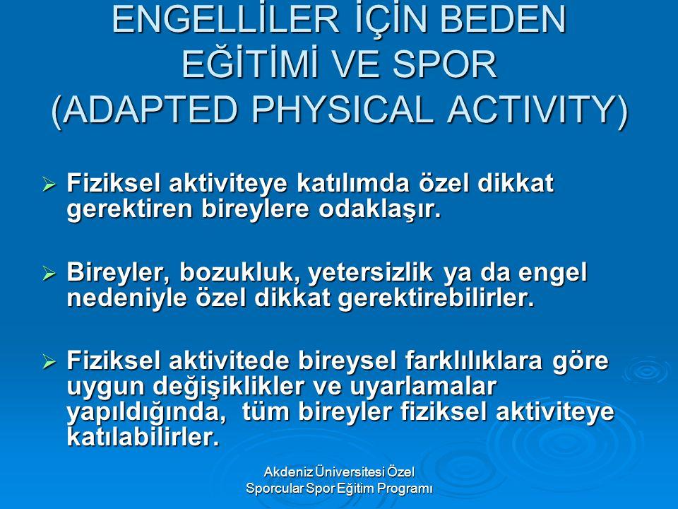 ENGELLİLER İÇİN BEDEN EĞİTİMİ VE SPOR (ADAPTED PHYSICAL ACTIVITY)
