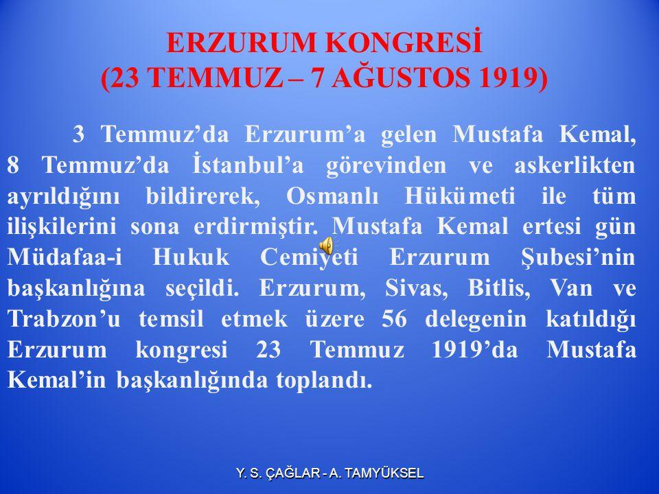 ERZURUM KONGRESİ (23 TEMMUZ – 7 AĞUSTOS 1919)
