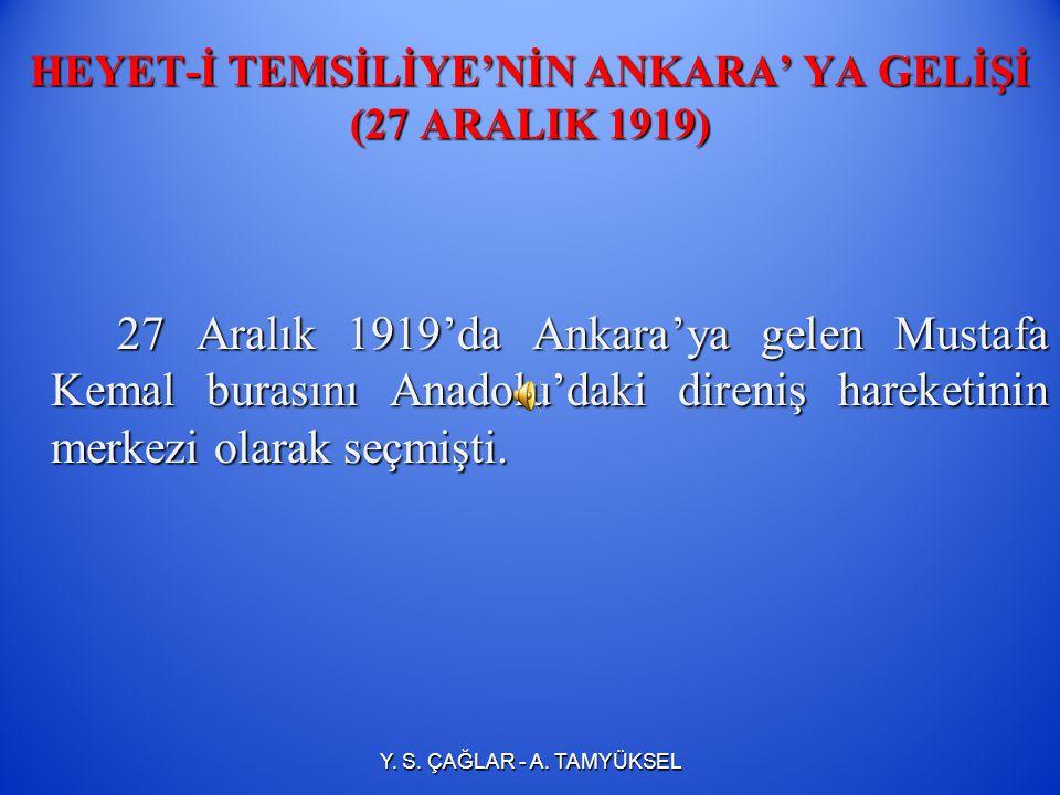 HEYET-İ TEMSİLİYE'NİN ANKARA' YA GELİŞİ (27 ARALIK 1919)
