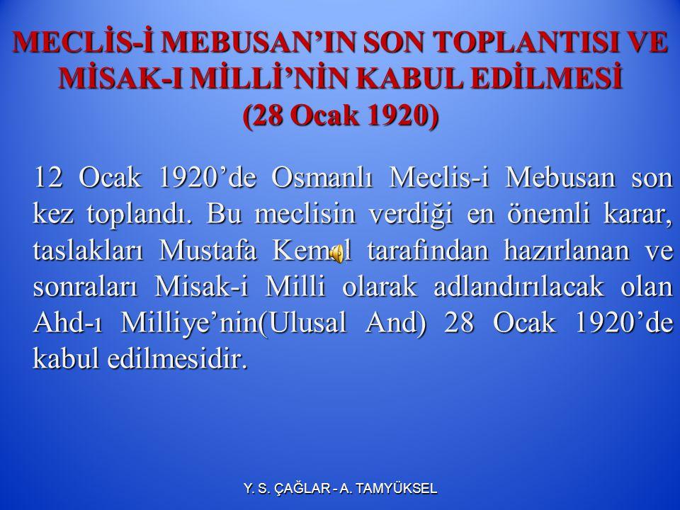 MECLİS-İ MEBUSAN'IN SON TOPLANTISI VE MİSAK-I MİLLİ'NİN KABUL EDİLMESİ (28 Ocak 1920)