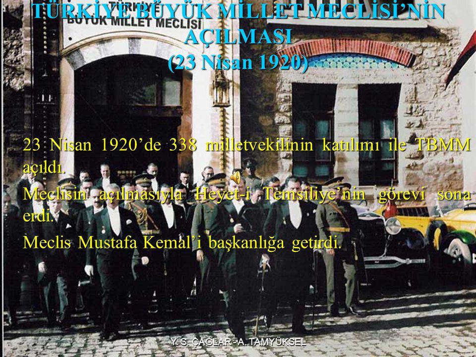 TÜRKİYE BÜYÜK MİLLET MECLİSİ'NİN AÇILMASI (23 Nisan 1920)