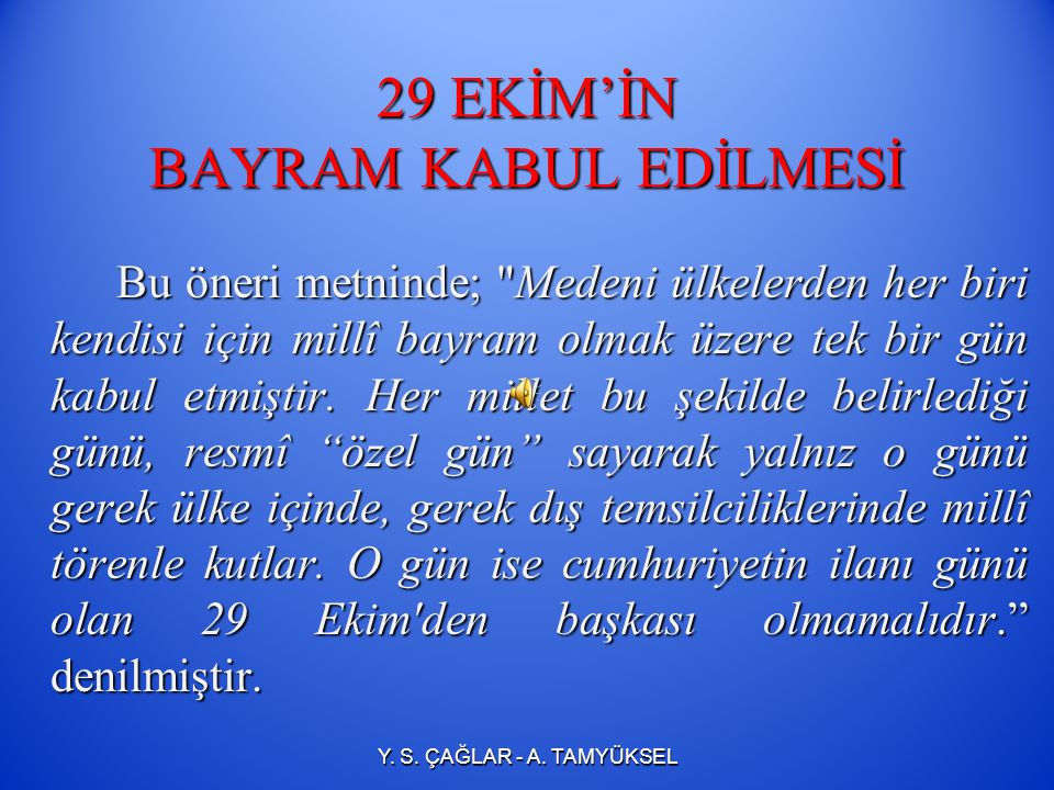 29 EKİM'İN BAYRAM KABUL EDİLMESİ