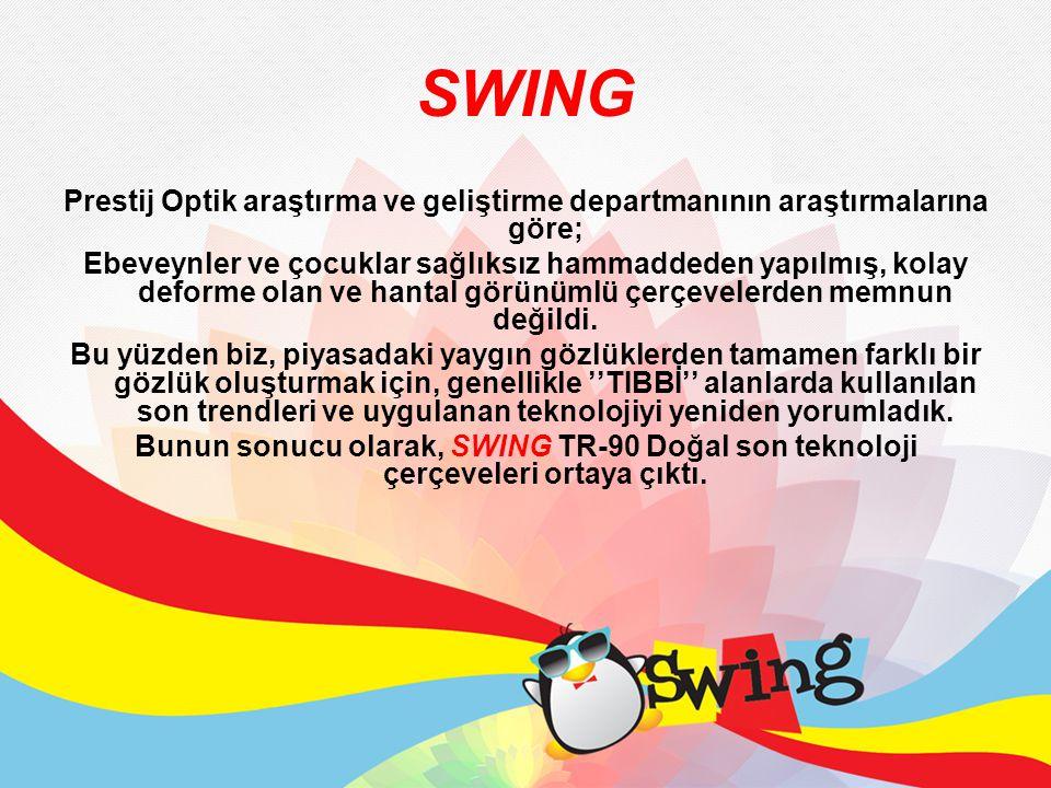 SWING Prestij Optik araştırma ve geliştirme departmanının araştırmalarına göre;