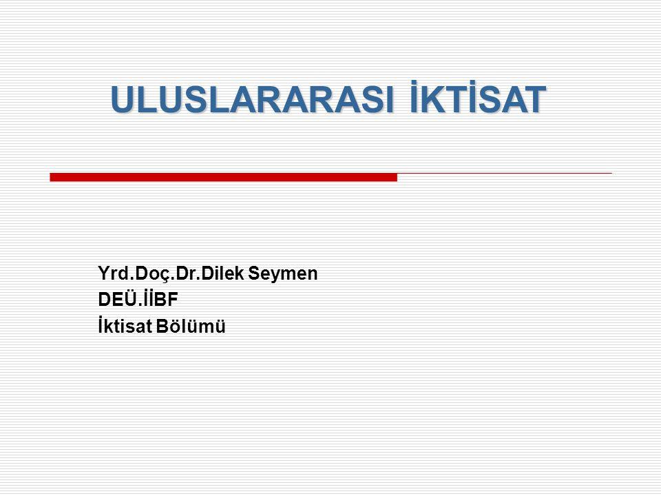 Yrd.Doç.Dr.Dilek Seymen DEÜ.İİBF İktisat Bölümü