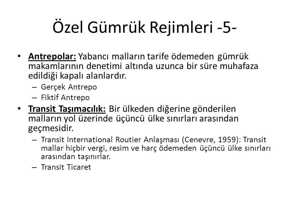 Özel Gümrük Rejimleri -5-